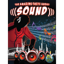 The Amazing Facts About Sound