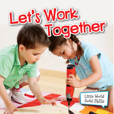 Lets Work Together (Little World Social Skills)