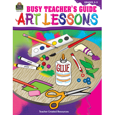 Busy Teacher's Guide: Art Lessons