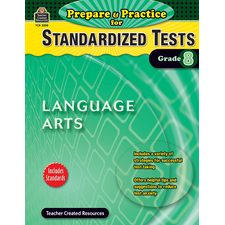 Prepare & Practice for Standardized Tests: Lang Arts Grade 8