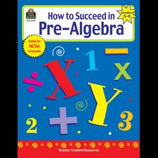How to Succeed in Pre-Algebra, Grades 5-8