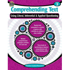 Comprehending Text Using Literal, Inferential & Applied Questioning Grade 3