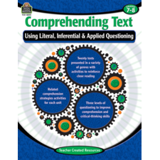 Comprehending Text Using Literal, Inferential & Applied Questioning Grade 7-8