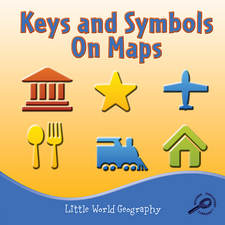 Keys and Symbols on Maps (Little World Geography)