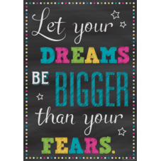 Let Your Dreams Be Bigger Than Your Fears Positive Poster