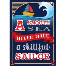 A Smooth Sea Never Made a Skillful Sailor Positive Poster