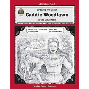 TCR0445 A Guide for Using Caddie Woodlawn in the Classroom Image