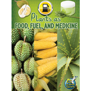 TCR102355 Plants as Food, Fuel and Medicine Image