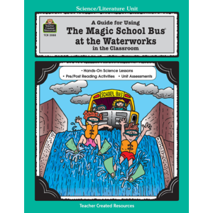 TCR2088 A Guide for Using The Magic School Bus(R) At the Waterworks in the Classroom Image