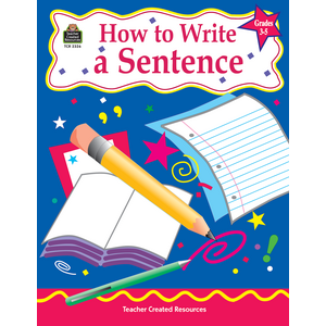 TCR2326 How to Write a Sentence, Grades 3-5 Image