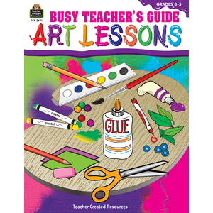 TCR2471 Busy Teacher's Guide: Art Lessons Image