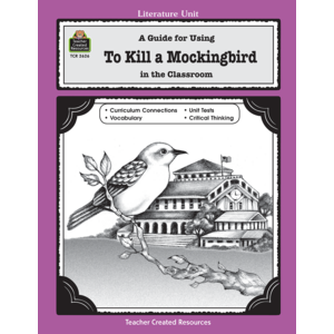 TCR2626 A Guide for Using To Kill a Mockingbird in the Classroom Image