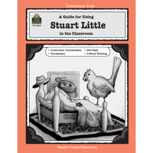 TCR2628 A Guide for Using Stuart Little in the Classroom Image