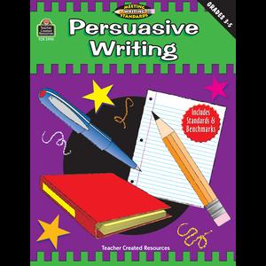 TCR2990 Persuasive Writing, Grades 3-5 (Meeting Writing Standards Series) Image