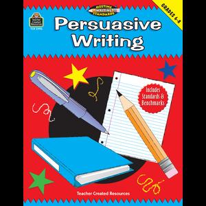 TCR2996 Persuasive Writing, Grades 6-8 (Meeting Writing Standards Series) Image