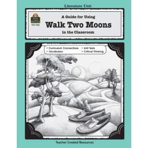 TCR3160 A Guide for Using Walk Two Moons in the Classroom Image