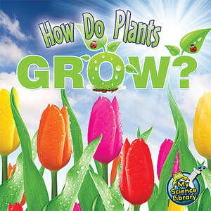 TCR419232 How Do Plants Grow?                                          Image