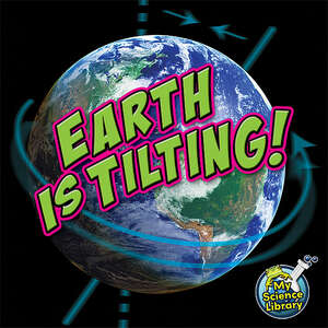 TCR419522 Earth is Tilting!                                            Image