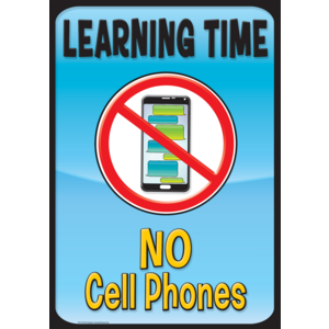 TCR7411 Learning Time, No Cell Phones Positive Poster Image