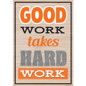 TCR7435 Good Work Takes Hard Work Positive Poster Image
