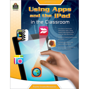 TCR8090 Using Apps and the iPad in the Classroom Grade 3-6 Image