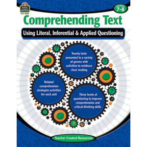 TCR8250 Comprehending Text Using Literal, Inferential & Applied Questioning Grade 7-8 Image