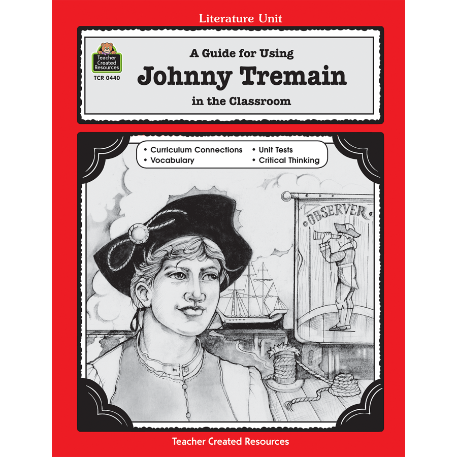 A guide for using johnny tremain in the classroom tcr0440 tcr0440 a guide for using johnny tremain in the classroom image fandeluxe Image collections