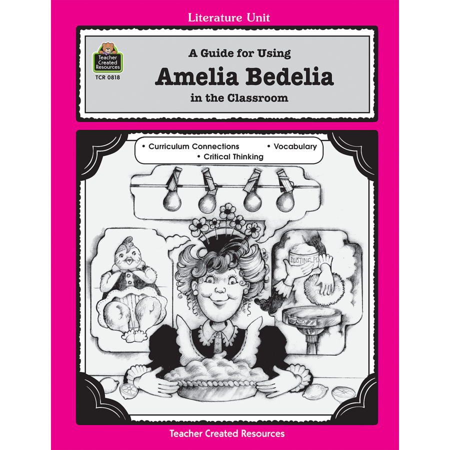a guide for using amelia bedelia in the classroom tcr0818