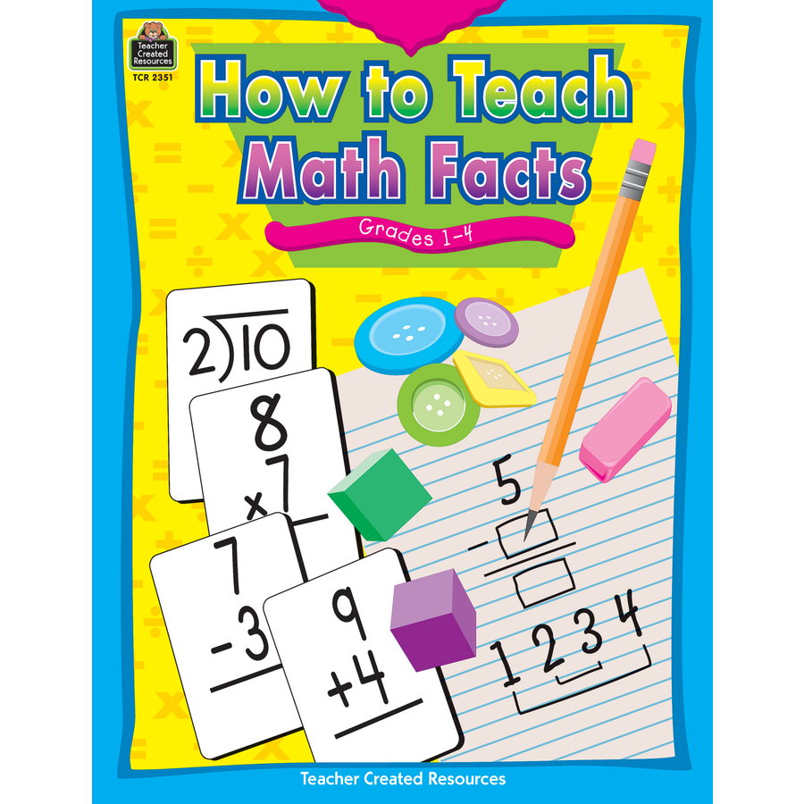 How to Teach Math Facts Grade 1-4 - TCR2351 | Teacher Created Resources