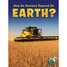 TCR102386 How Do Humans Depend on Earth?