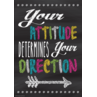 TCR7409 Your Attitude Determines Your Direction Positive Poster