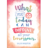 TCR7557 What You Do Today Can Improve Your Tomorrows Positive Poster