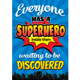 Everyone Has a Superhero Inside Them Waiting to Be Discovered Positive Poster