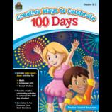 Creative Ways to Celebrate 100 Days Grades K-2