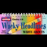 Wacky Headlines Write-Abouts Grades 4-8