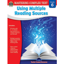 TCR8070 Mastering Complex Text Using Multiple Reading Sources Grade 6