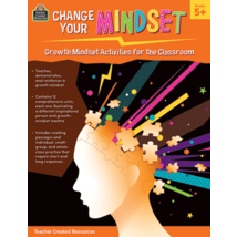 TCR8311 Change Your Mindset: Growth Mindset Activities for the Classroom (Gr. 5+)
