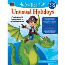 TCR8319 Activities for Unusual Holidays: Celebrating 38 Special Days in 38 Different Ways (Gr. 2–3)