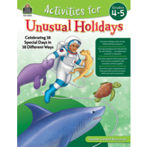 TCR8320 Activities for Unusual Holidays: Celebrating 38 Special Days in 38 Different Ways (Gr. 4–5)