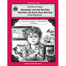 A Guide for Using Alexander and the Terrible, Horrible, No Good, Very Bad Day in the Classroom
