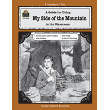 A Guide for Using My Side of the Mountain in the Classroom