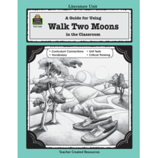 A Guide for Using Walk Two Moons in the Classroom