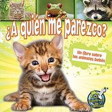 A quien me parezco? Un libro sobre los animales bebes