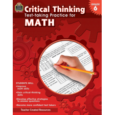 Critical Thinking: Test-taking Practice for Math Grade 6