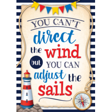 You Can't Direct the Wind but You Can Adjust the Sails Positive Poster