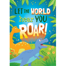 Let the World Hear You Roar Positive Poster