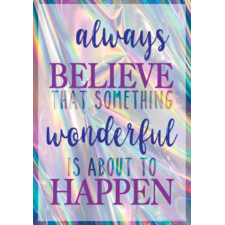 Always Believe That Something Wonderful Is About to Happen Positive Poster