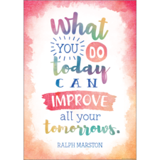 What You Do Today Can Improve All Your Tomorrows Positive Poster