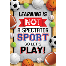 Learning Is Not a Spectator Sport so Let's Play! Positive Poster