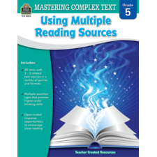 Mastering Complex Text Using Multiple Reading Sources Grade 5